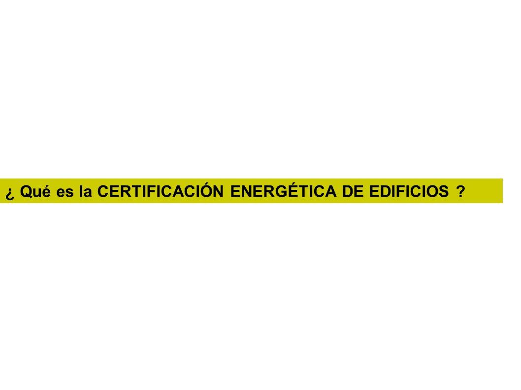 ¿ Qué es la CERTIFICACIÓN ENERGÉTICA DE EDIFICIOS