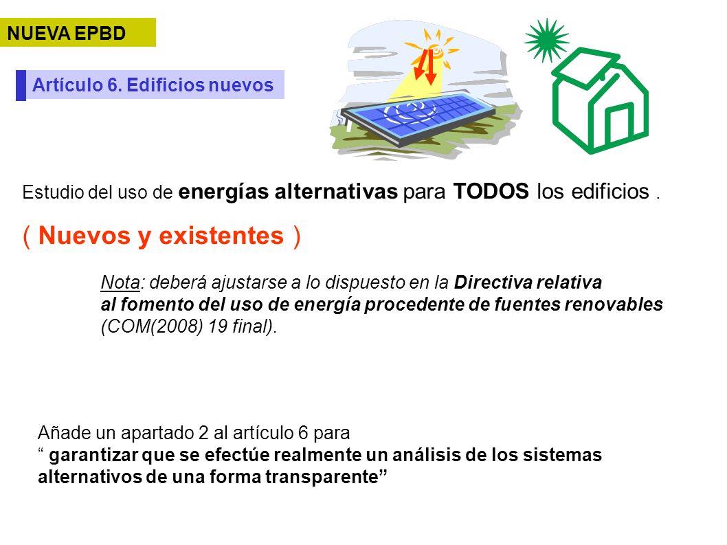( Nuevos y existentes ) NUEVA EPBD Artículo 6. Edificios nuevos