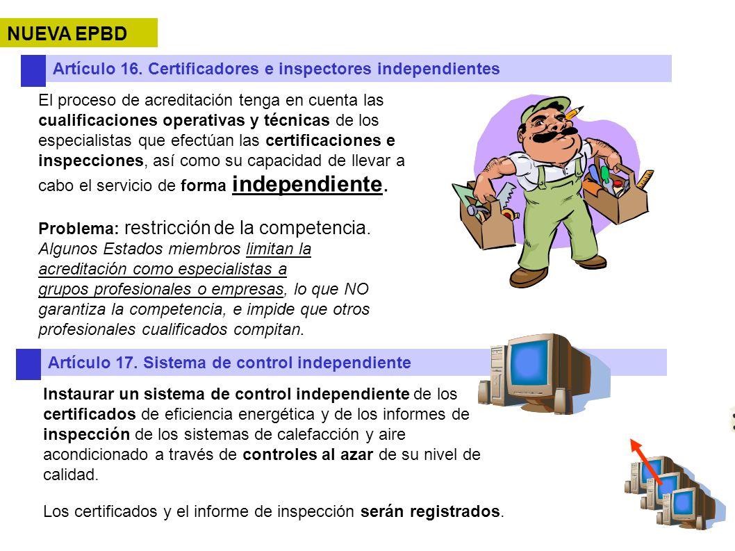 NUEVA EPBD Artículo 16. Certificadores e inspectores independientes