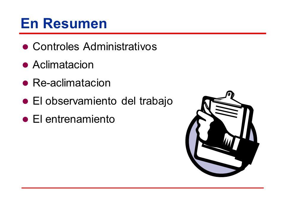 En Resumen Controles Administrativos Aclimatacion Re-aclimatacion