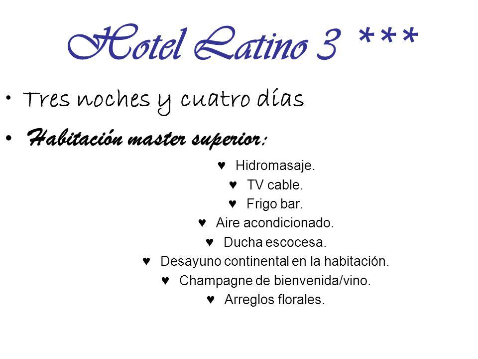 Hotel Latino 3 *** Tres noches y cuatro días