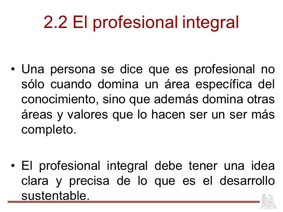 2.2 El profesional integral