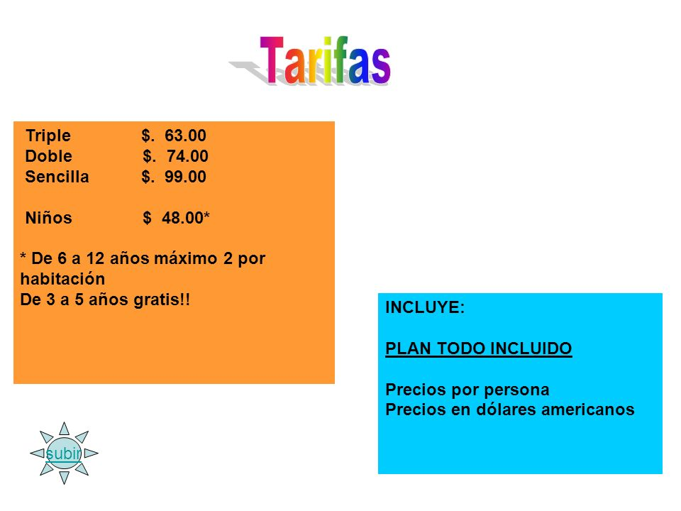 Tarifas Triple $. 63.00 Doble $. 74.00 Sencilla $. 99.00