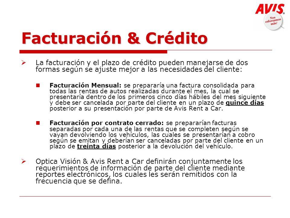 Facturación & Crédito La facturación y el plazo de crédito pueden manejarse de dos formas según se ajuste mejor a las necesidades del cliente: