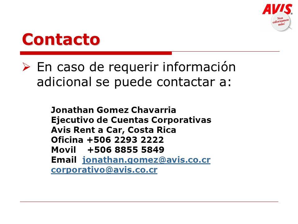Contacto En caso de requerir información adicional se puede contactar a: Jonathan Gomez Chavarria.
