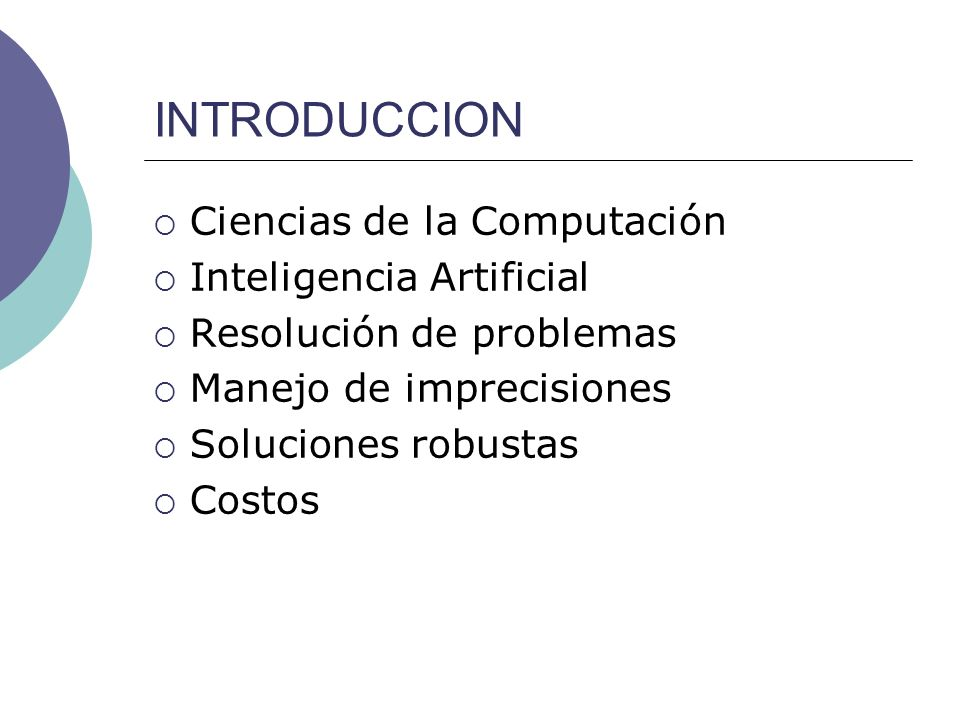INTRODUCCION Ciencias de la Computación Inteligencia Artificial