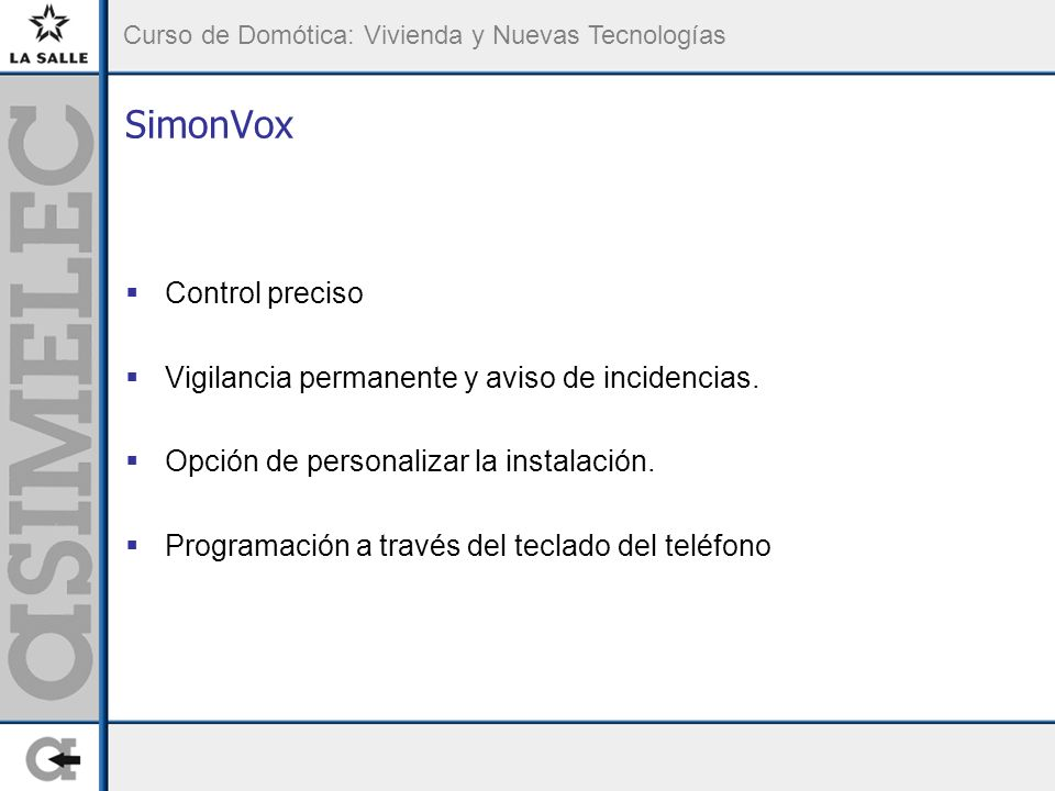 SimonVox Control preciso Vigilancia permanente y aviso de incidencias.