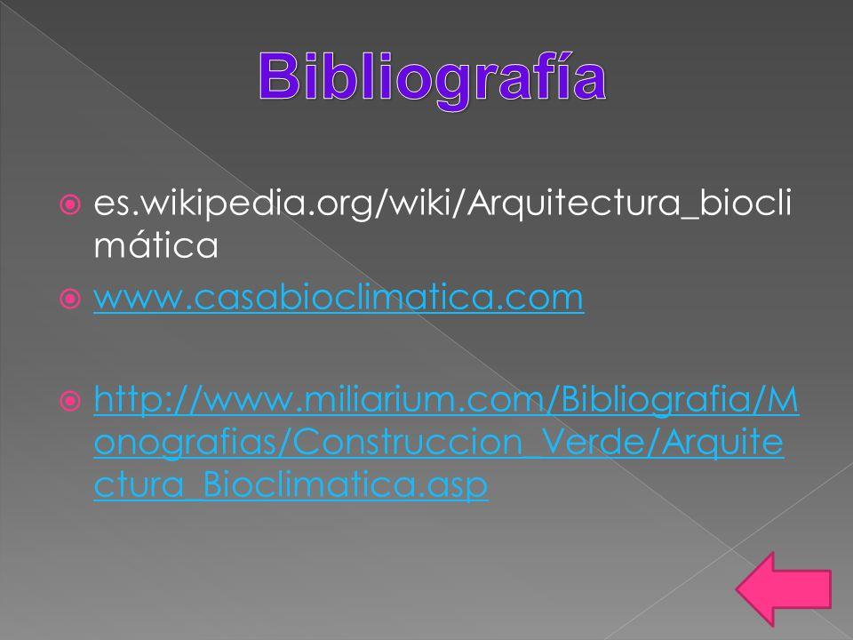 Bibliografía es.wikipedia.org/wiki/Arquitectura_bioclimática