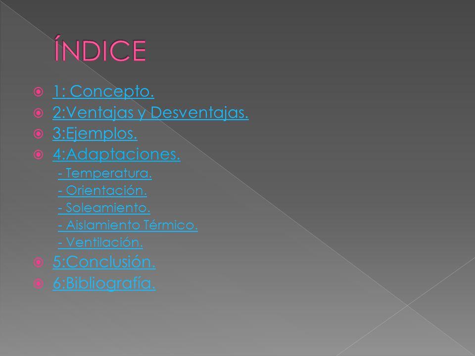 ÍNDICE 1: Concepto. 2:Ventajas y Desventajas. 3:Ejemplos.