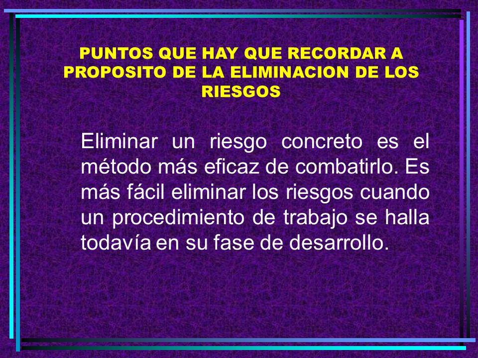 PUNTOS QUE HAY QUE RECORDAR A PROPOSITO DE LA ELIMINACION DE LOS RIESGOS