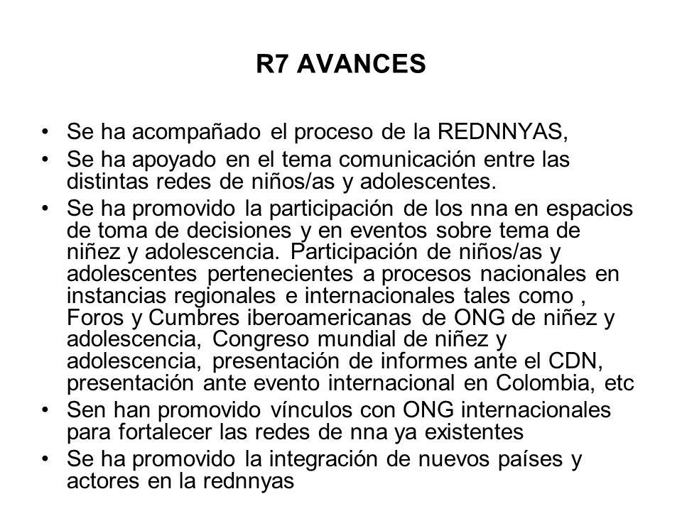 R7 AVANCES Se ha acompañado el proceso de la REDNNYAS,