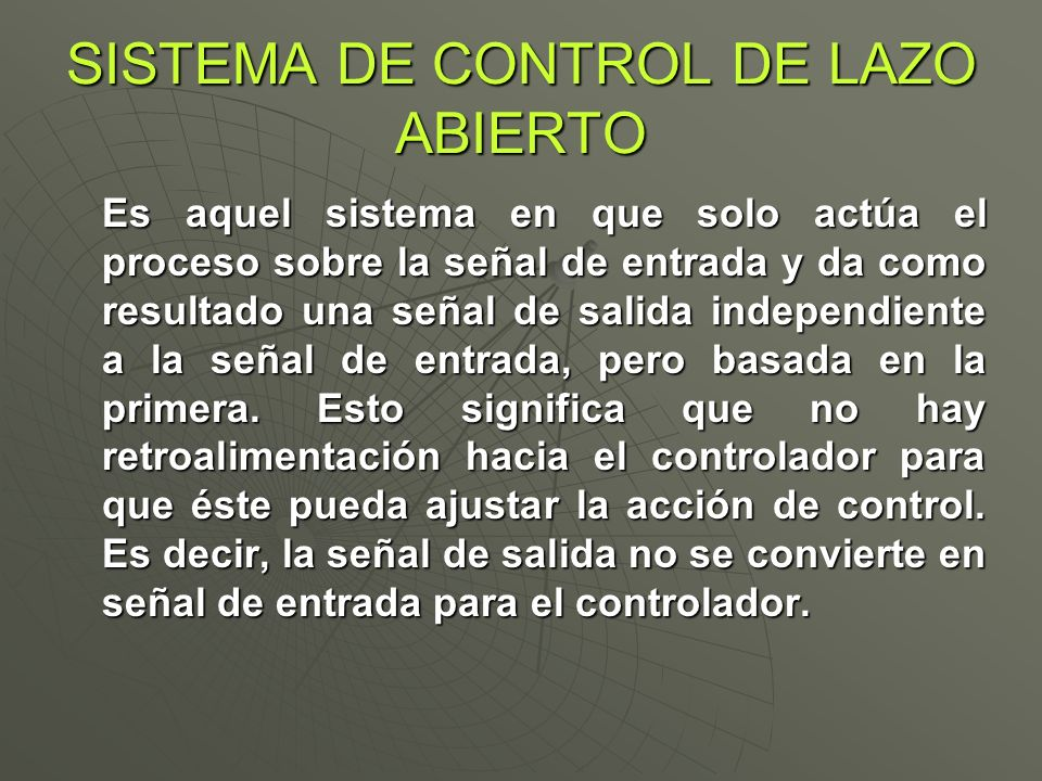 SISTEMA DE CONTROL DE LAZO ABIERTO