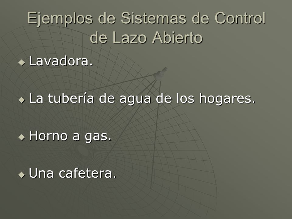 Ejemplos de Sistemas de Control de Lazo Abierto