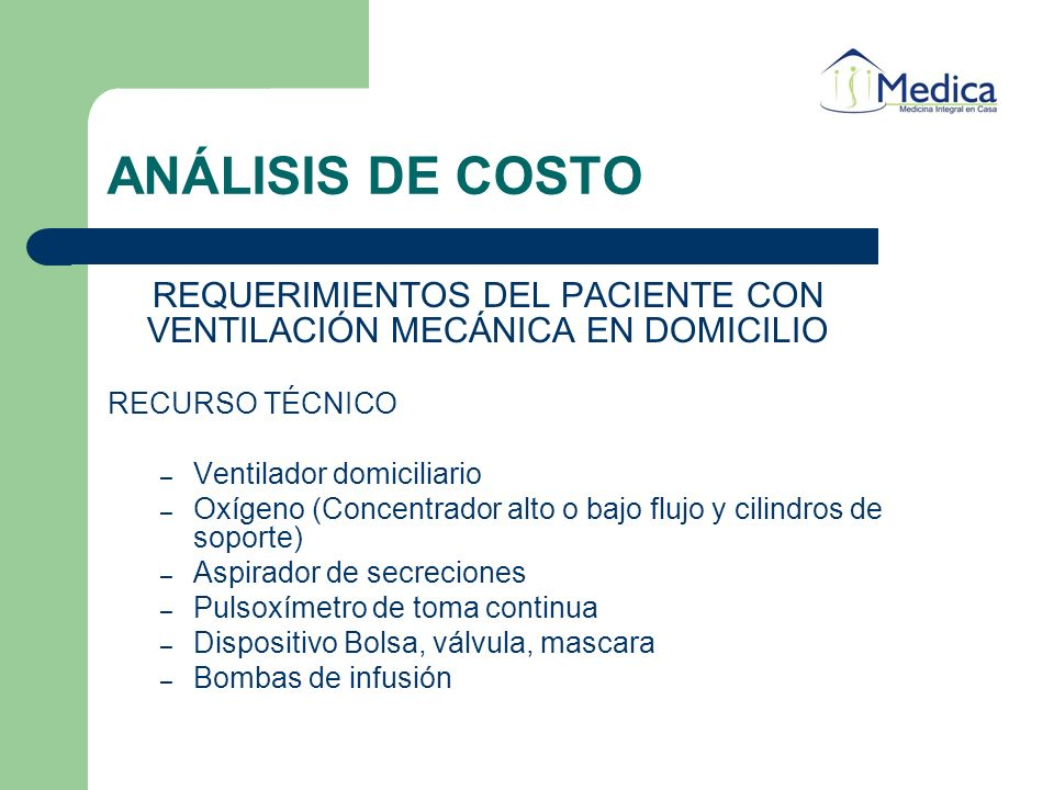 ANÁLISIS DE COSTO REQUERIMIENTOS DEL PACIENTE CON VENTILACIÓN MECÁNICA EN DOMICILIO. RECURSO TÉCNICO.