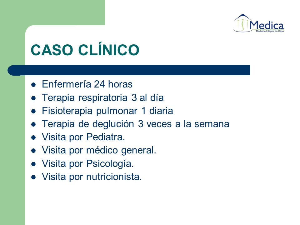 CASO CLÍNICO Enfermería 24 horas Terapia respiratoria 3 al día