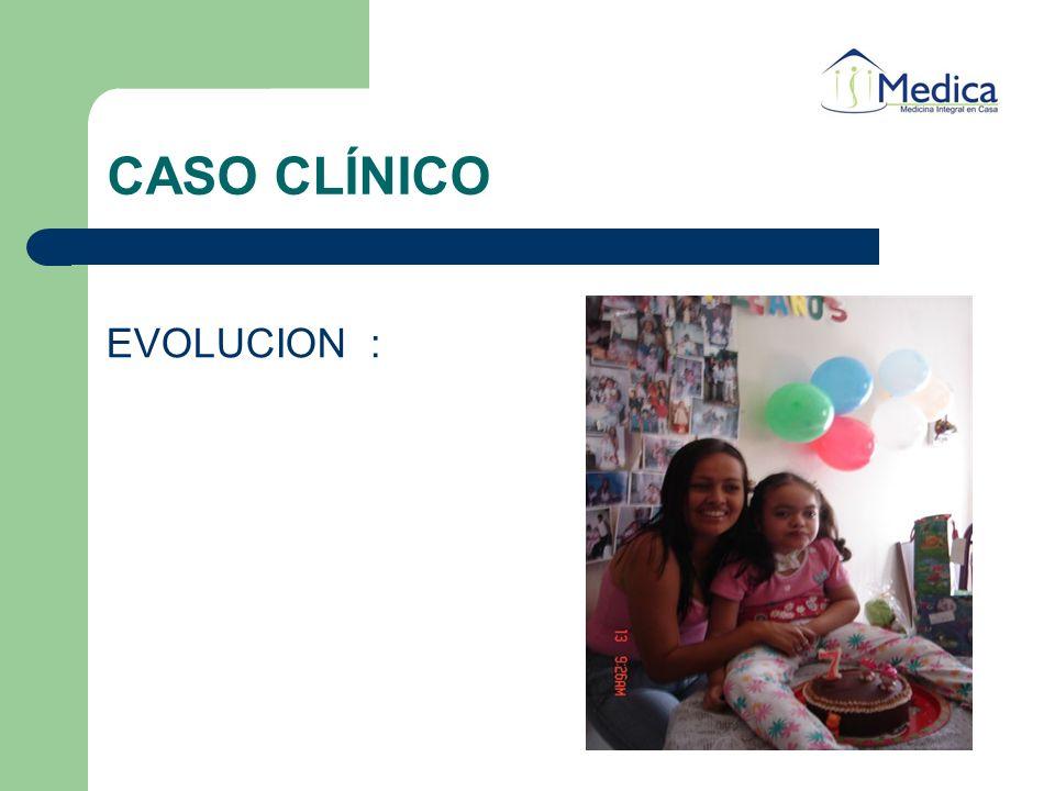 CASO CLÍNICO EVOLUCION :