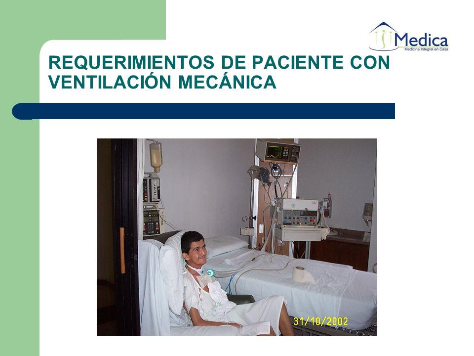 REQUERIMIENTOS DE PACIENTE CON VENTILACIÓN MECÁNICA