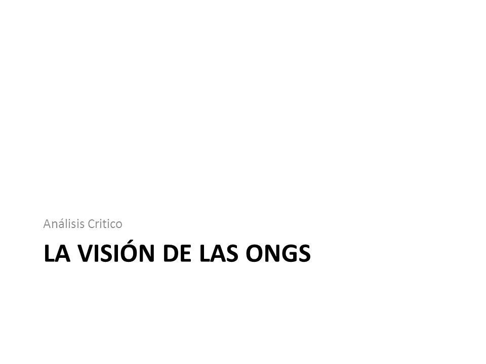Análisis Critico La visión de las ONGs