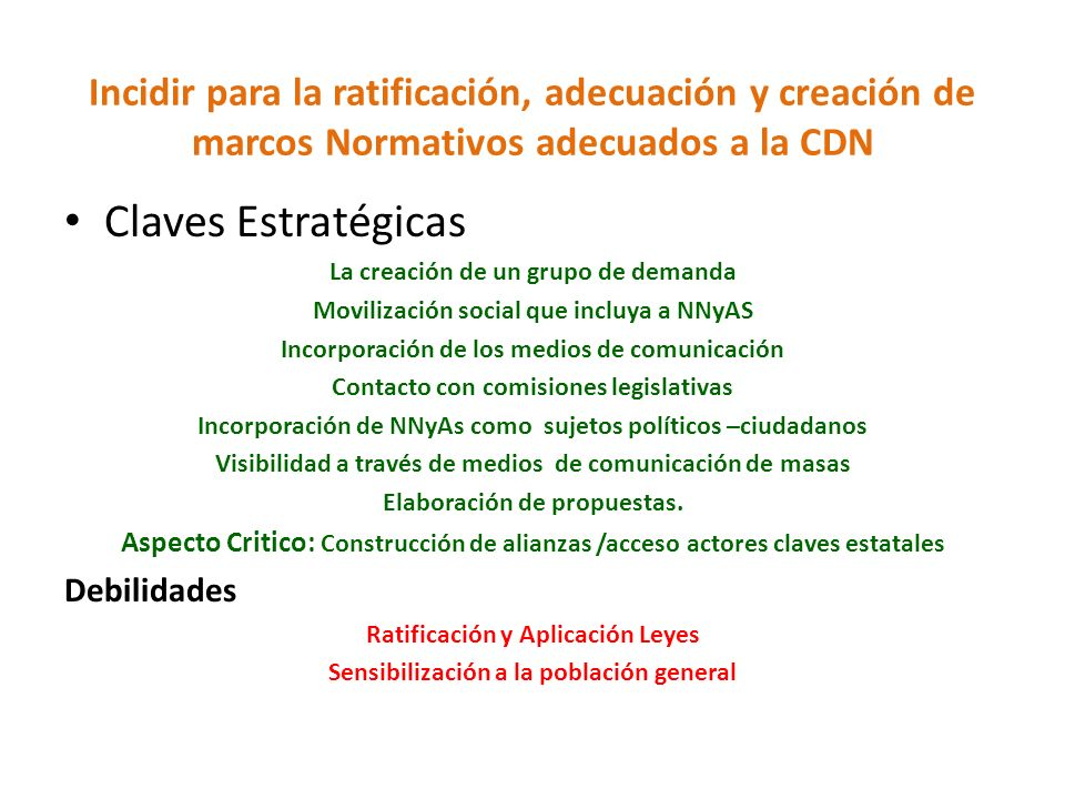 Incidir para la ratificación, adecuación y creación de marcos Normativos adecuados a la CDN