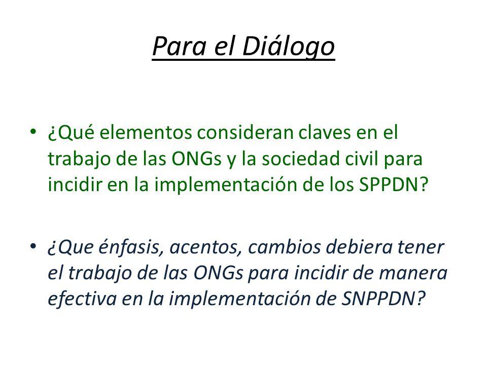 Para el Diálogo ¿Qué elementos consideran claves en el trabajo de las ONGs y la sociedad civil para incidir en la implementación de los SPPDN