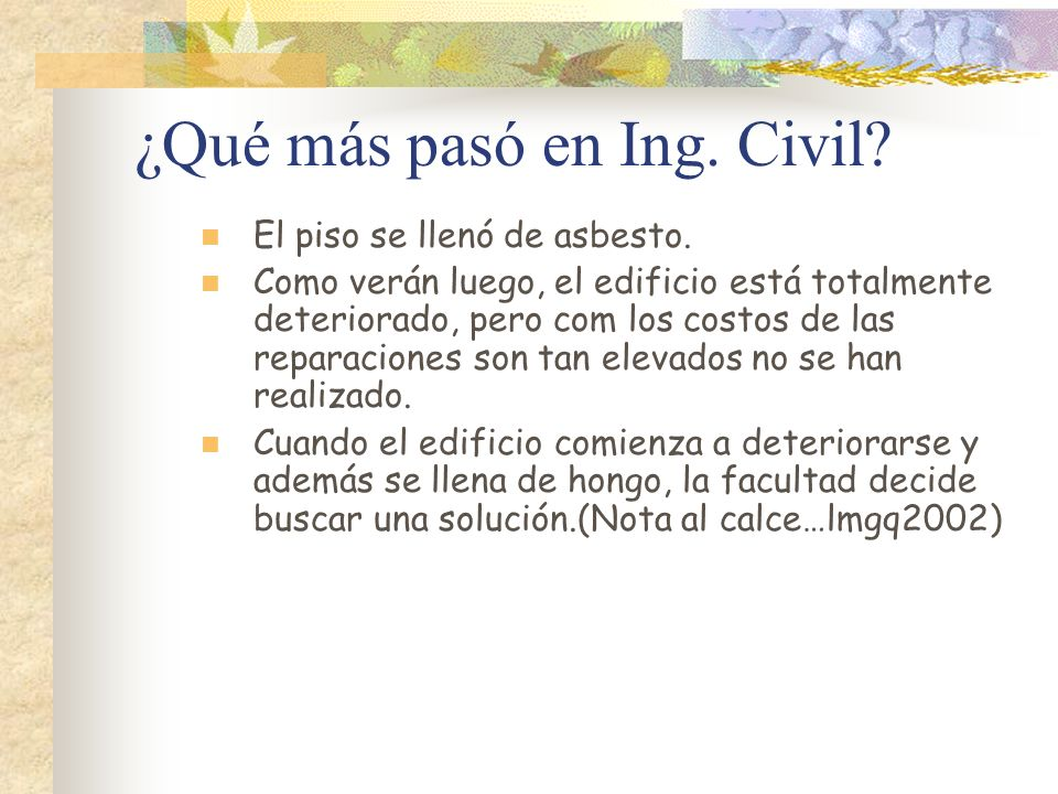 ¿Qué más pasó en Ing. Civil