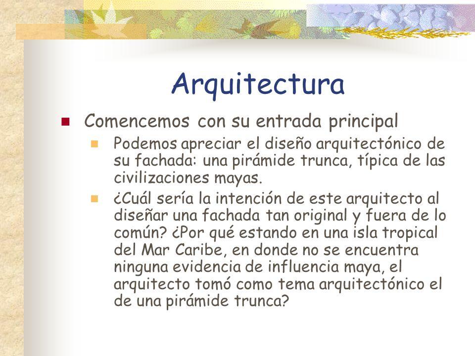 Arquitectura Comencemos con su entrada principal