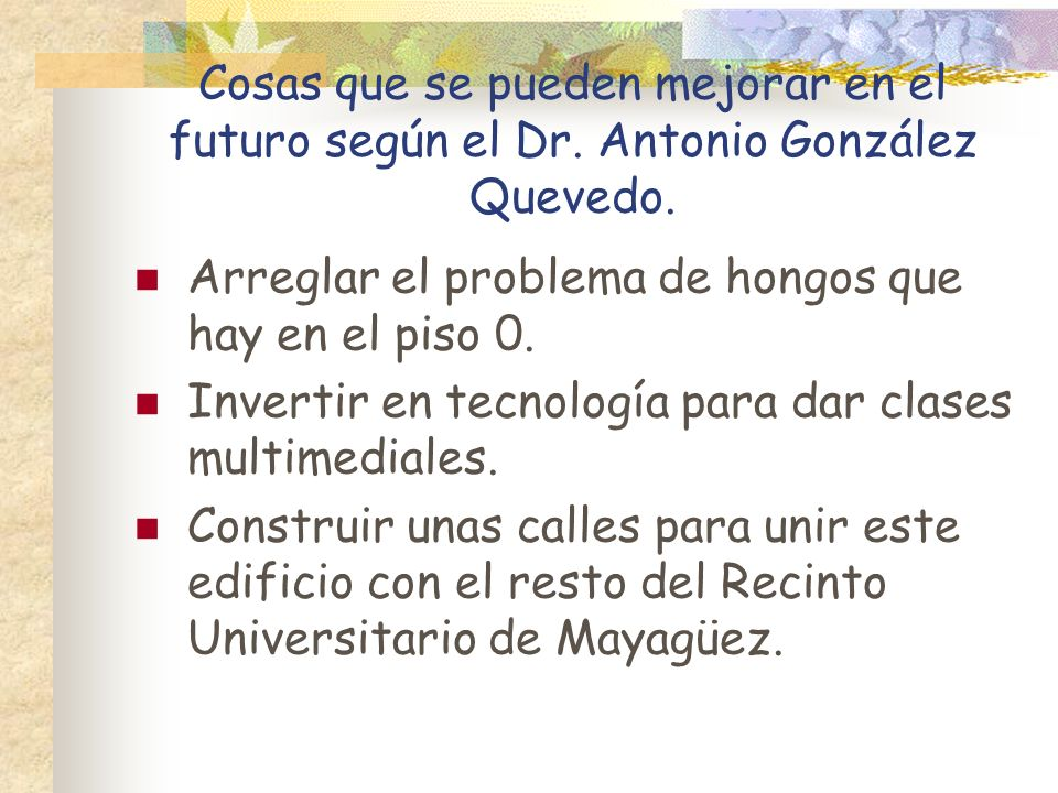 Cosas que se pueden mejorar en el futuro según el Dr