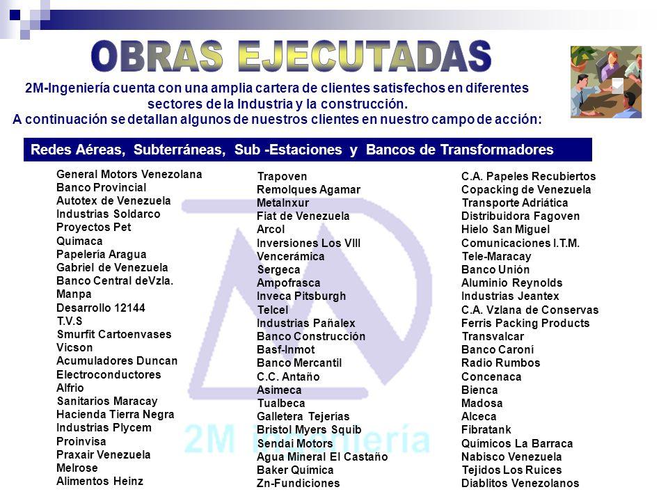 OBRAS EJECUTADAS 2M-Ingeniería cuenta con una amplia cartera de clientes satisfechos en diferentes sectores de la Industria y la construcción.