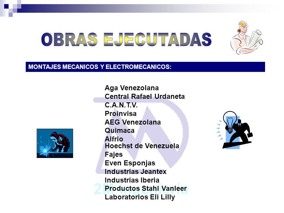 OBRAS EJECUTADAS Aga Venezolana Central Rafael Urdaneta C.A.N.T.V.