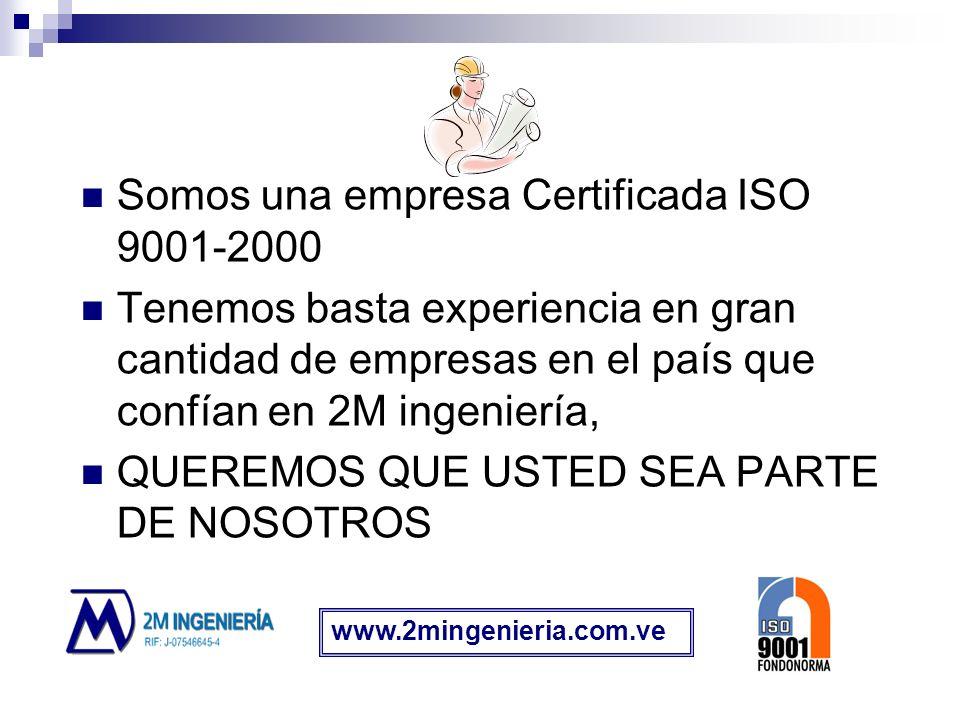 Somos una empresa Certificada ISO 9001-2000