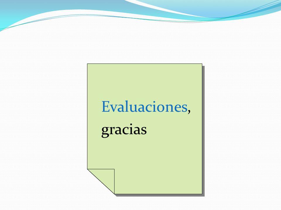 Evaluaciones, gracias