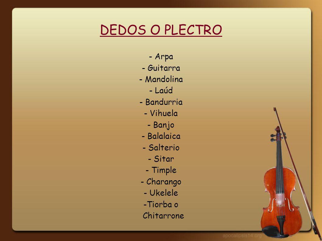 DEDOS O PLECTRO - Arpa - Guitarra - Mandolina - Laúd - Bandurria