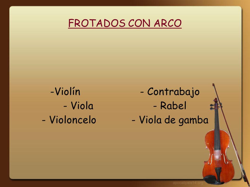 -Violín - Contrabajo - Viola - Rabel - Violoncelo - Viola de gamba