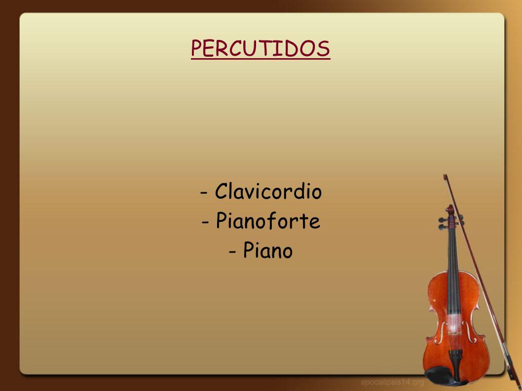 - Clavicordio - Pianoforte - Piano