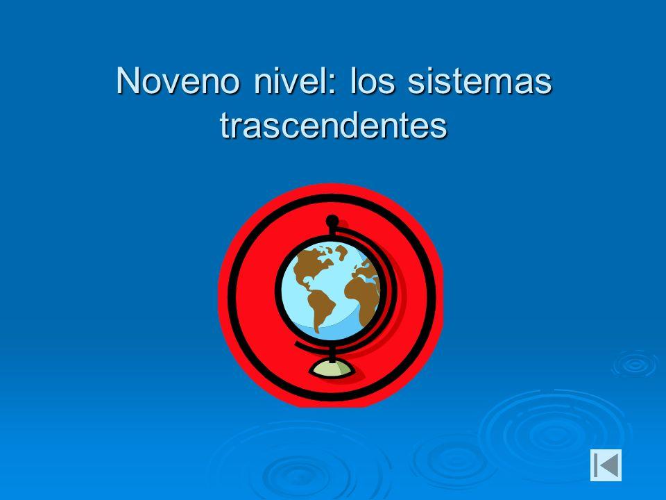 Noveno nivel: los sistemas trascendentes
