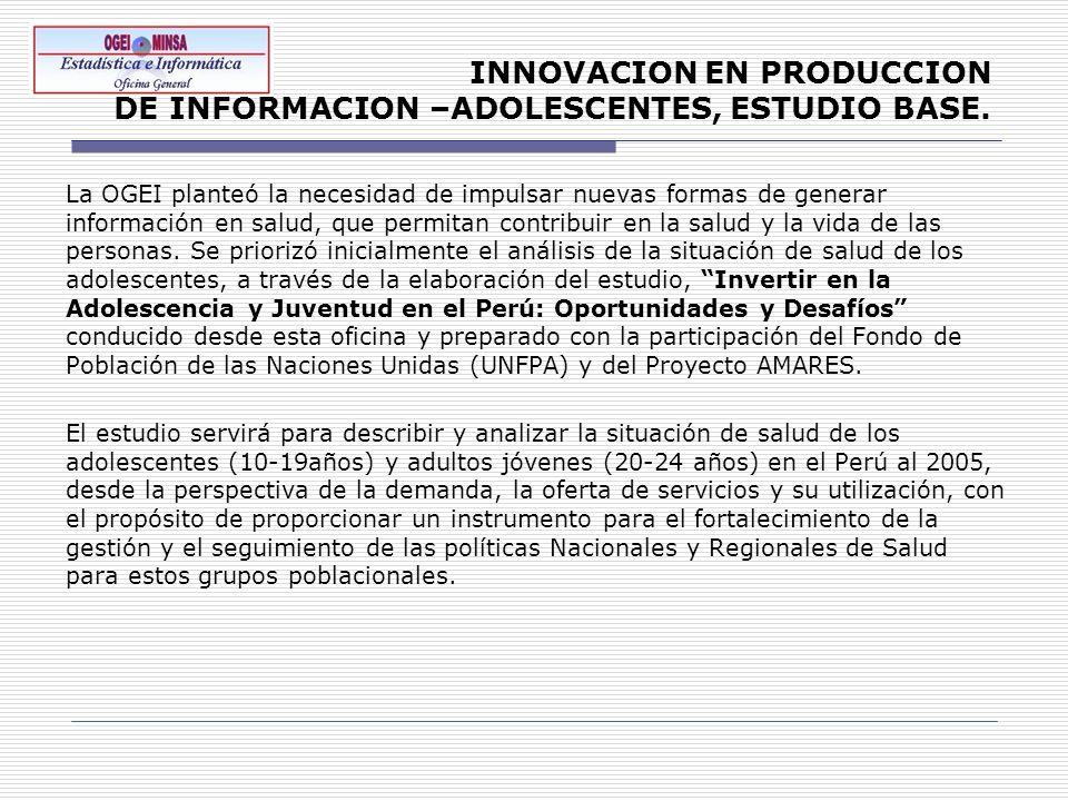 INNOVACION EN PRODUCCION DE INFORMACION –ADOLESCENTES, ESTUDIO BASE.