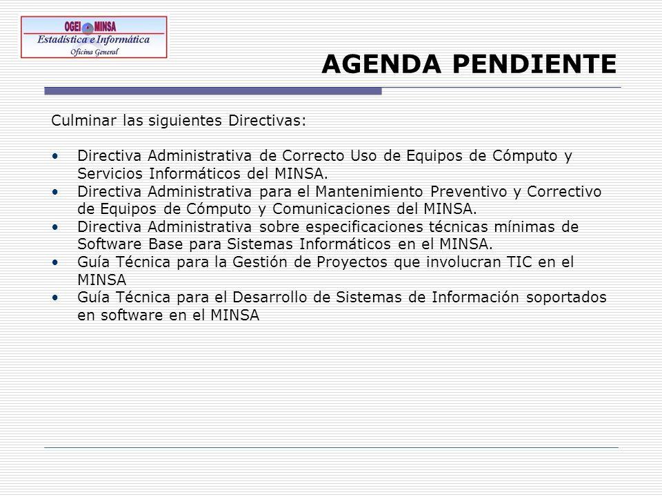AGENDA PENDIENTE Culminar las siguientes Directivas: