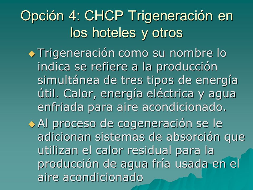 Opción 4: CHCP Trigeneración en los hoteles y otros