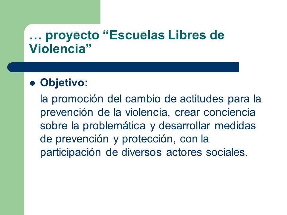 … proyecto Escuelas Libres de Violencia