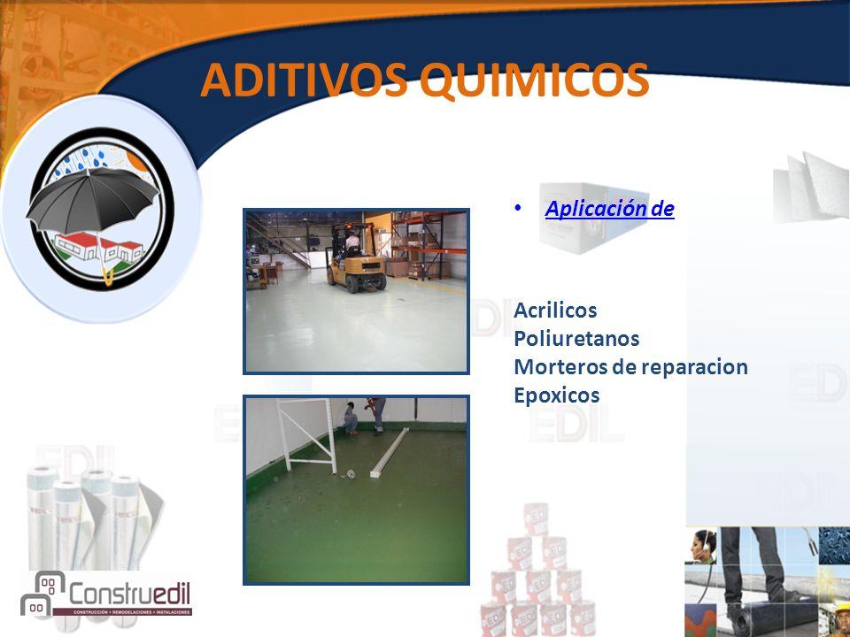 ADITIVOS QUIMICOS Aplicación de Acrilicos Poliuretanos