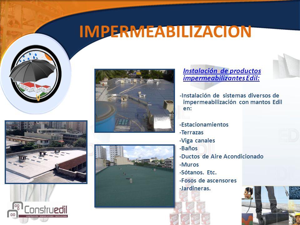 IMPERMEABILIZACION Instalación de productos impermeabilizantes Edil:
