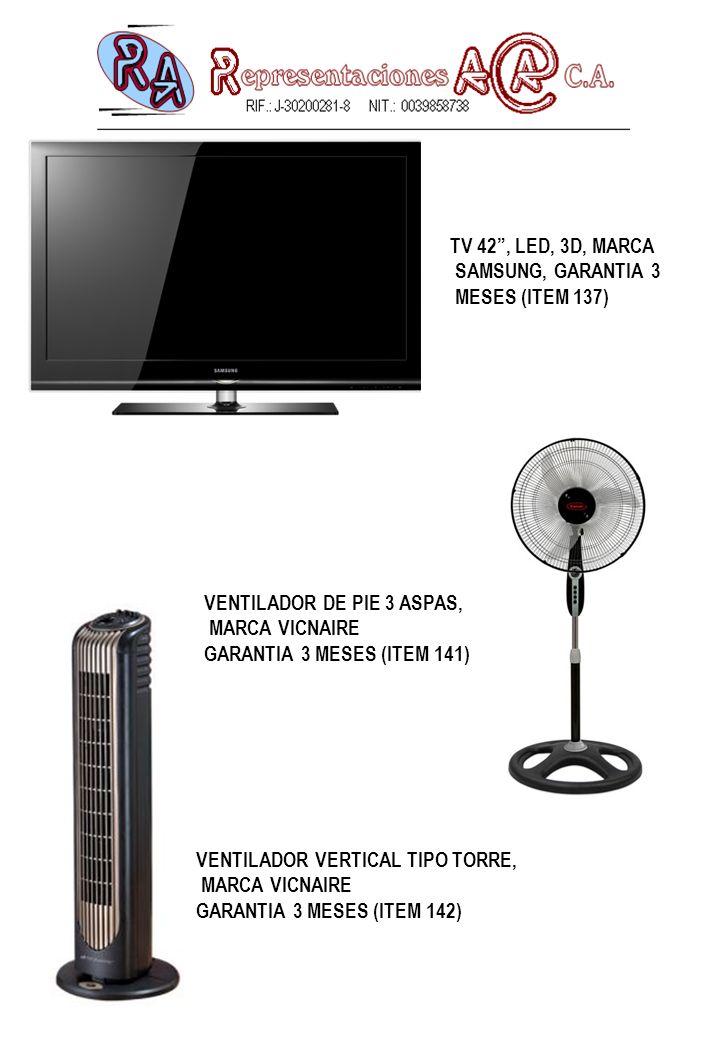 TV 42 , LED, 3D, MARCA SAMSUNG, GARANTIA 3. MESES (ITEM 137) VENTILADOR DE PIE 3 ASPAS, MARCA VICNAIRE.