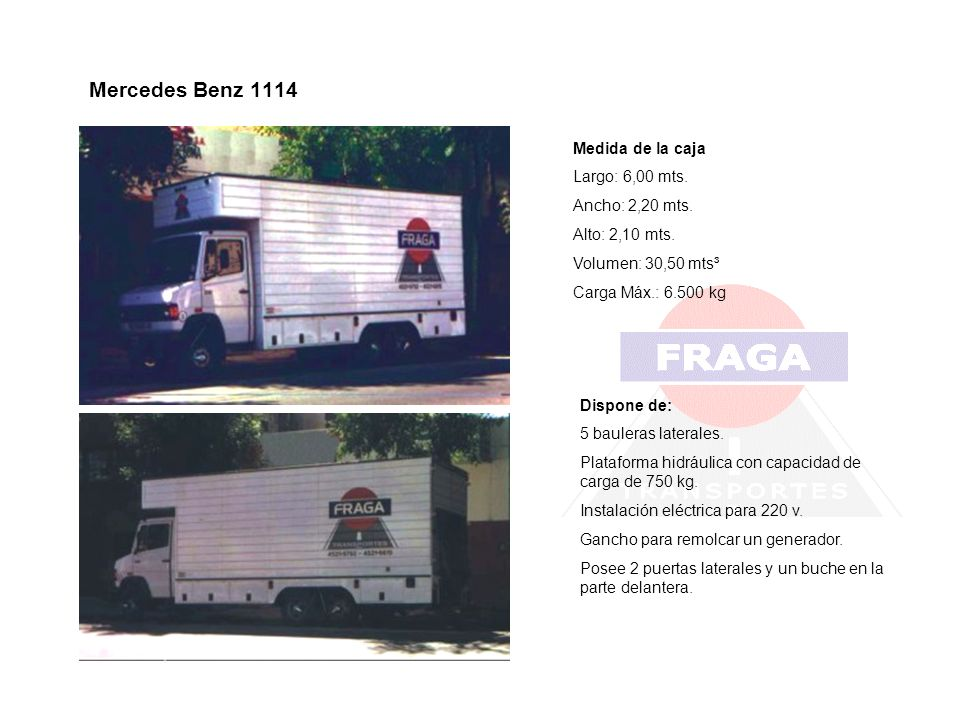 Mercedes Benz 1114 Medida de la caja Largo: 6,00 mts. Ancho: 2,20 mts.