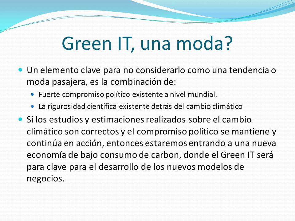 Green IT, una moda Un elemento clave para no considerarlo como una tendencia o moda pasajera, es la combinación de: