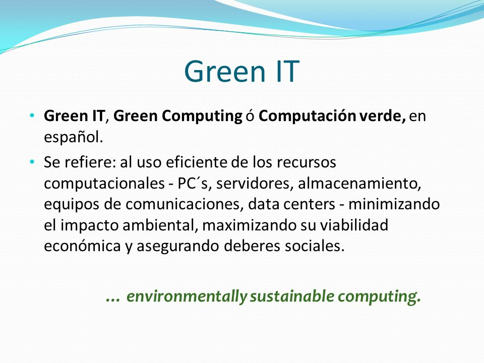 … environmentally sustainable computing.