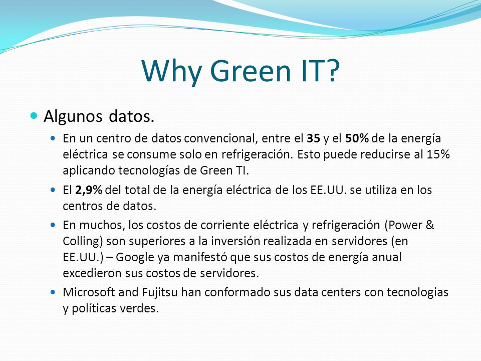 Why Green IT Algunos datos.