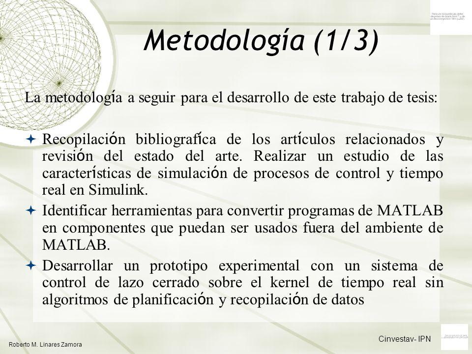 Metodología (1/3) La metodología a seguir para el desarrollo de este trabajo de tesis: