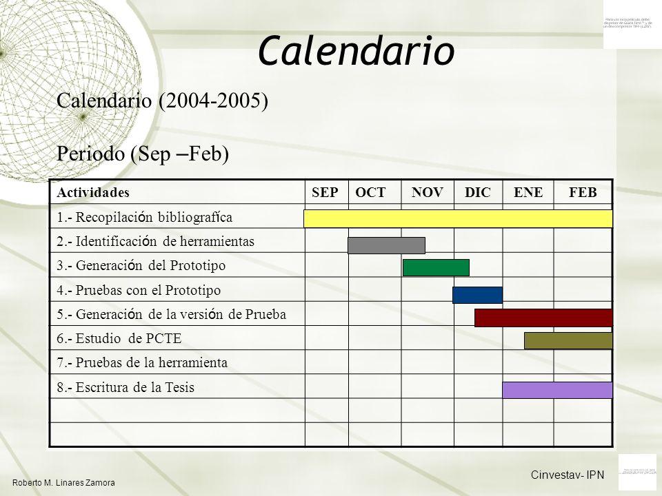 Calendario Calendario (2004-2005) Periodo (Sep –Feb) Actividades SEP