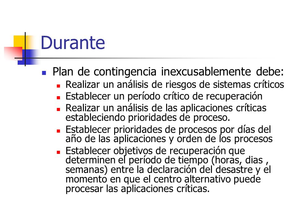 Durante Plan de contingencia inexcusablemente debe: