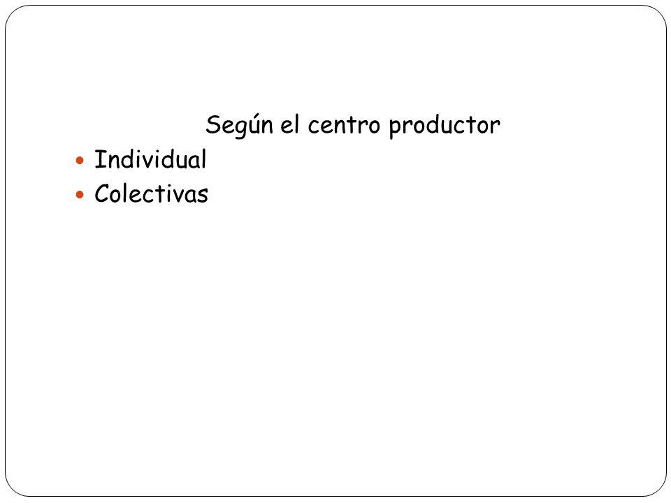 Según el centro productor